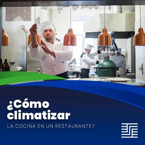 ¿Cómo climatizar la cocina en un restaurante?