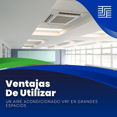 Ventajas de utilizar un aire acondicionado VRF en grandes espacios