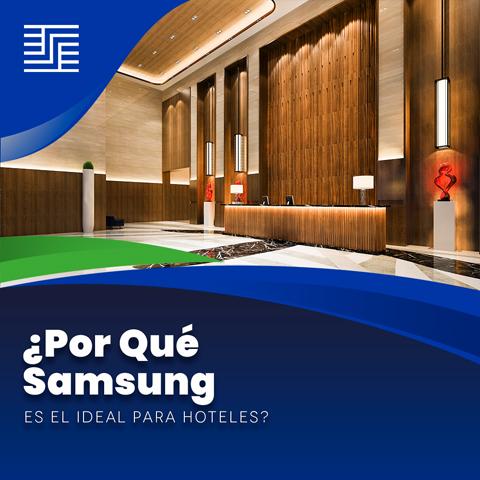 ¿Por qué Samsung es ideal para hoteles?