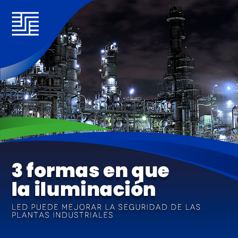 3 formas en que la iluminación LED puede mejorar la seguridad de las plantas industriales